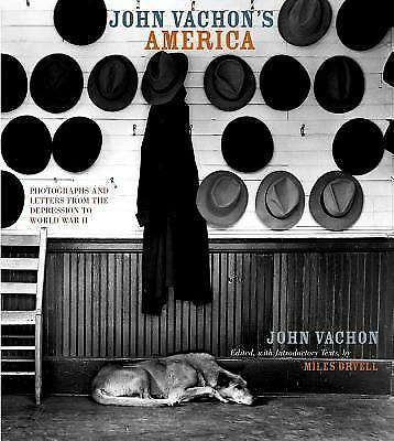 John Vachon's America: Photographs and Letters from the Depression to World War