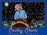 Cowboy Charlie: The Story of Charles M. Russell, Winter, Jeanette, Good Book
