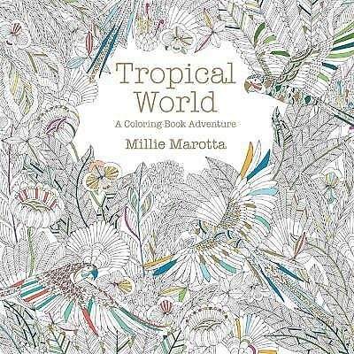 Tropical World: A Coloring Book Adventure (A Millie Marotta Adult Coloring Book