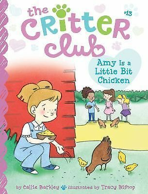 Amy Is a Little Bit Chicken (The Critter Club) by Barkley, Callie