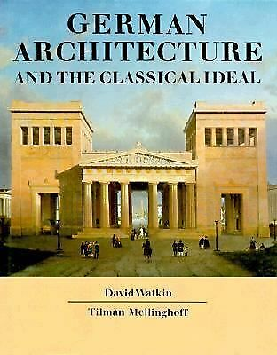 German Architecture and the Classical Ideal, Mellinghoff, Tilman, Watkin, David,