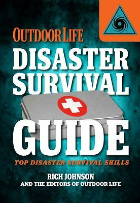 Disaster Survival Guide (Outdoor Life): Top Disaster Survival Skills, Johnson, R