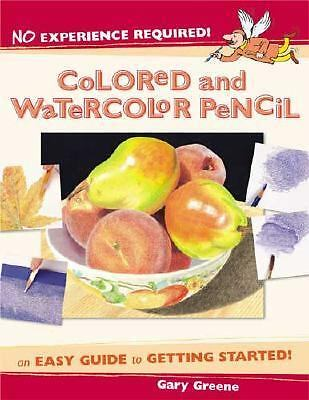 No Experience Required - Colored & Watercolor Pencil, Greene, Gary, Good Book