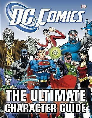 DC Comics Ultimate Character Guide by Brandon T. Snider