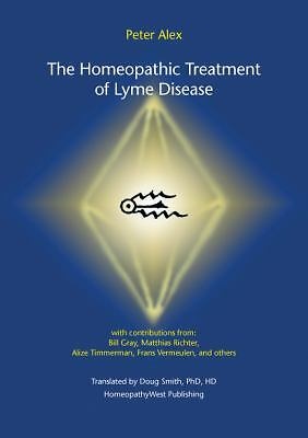 The Homeopathic Treatment of Lyme Disease, Alex, Peter, Good Book