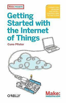 Getting Started with the Internet of Things: Connecting Sensors and Microcontrol