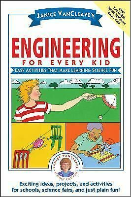 Janice VanCleave's Engineering for Every Kid: Easy Activities That Make Learning