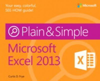 Microsoft Excel 2013 Plain & Simple by Frye, Curtis