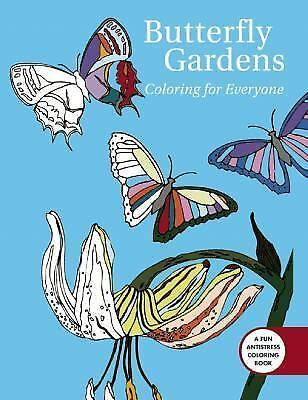 Butterfly Gardens: Coloring For Everyone (Creative Stress Relieving Adult Colori
