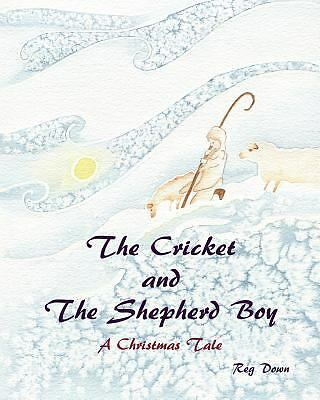 The Cricket and the Shepherd Boy: A Christmas Tale by Down, Reg
