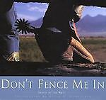 Don't Fence Me In: Images of the West by David R. Stoecklein