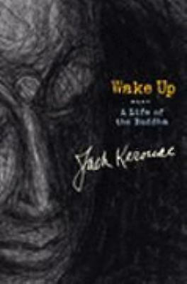 Wake Up: A Life of the Buddha by Jack Kerouac
