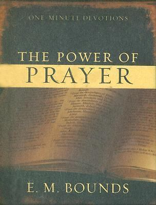 The Power of Prayer: One-Minute Devotions by E. M. Bounds
