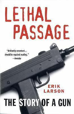Lethal Passage: The Story of a Gun by Erik Larson