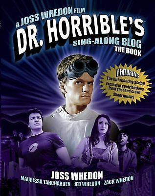 Dr Horrible's Sing-Along Blog Book by Whedon, Joss