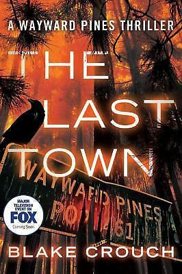 The Last Town The Wayward Pines Trilogy