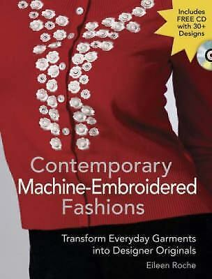 Contemporary Machine-Embroidered Fashions: Transform Everyday Garments into Des