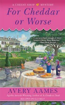 For Cheddar or Worse (Cheese Shop Mystery) by Aames, Avery