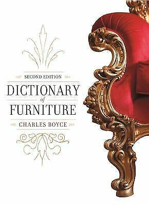 Dictionary of Furniture: Second Edition by Boyce, Charles