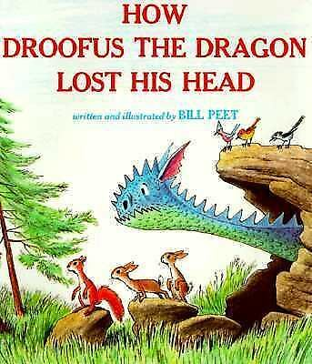 How Droofus the Dragon Lost His Head (Sandpiper Books) by Peet, Bill
