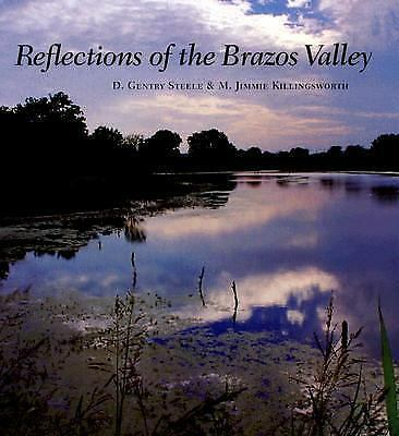 Reflections of the Brazos Valley by Steele, D. Gentry, Killingsworth, M. Jimmie