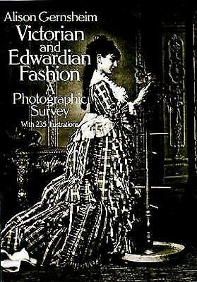 Victorian and Edwardian Fashion: A Photographic Survey (Dover Fashion and Costu