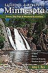 Backroads & Byways of Minnesota: Drives, Day Trips & Weekend Excursions (Backroa
