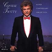 Silver Anniversary Collection by Twitty, Conway
