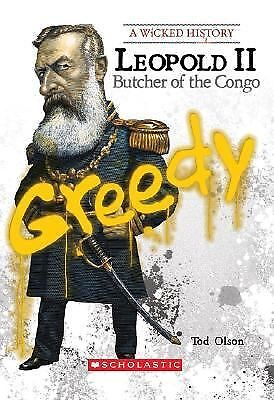 Leopold II: Butcher of the Congo (Wicked History), Olson, Tod, Good Book