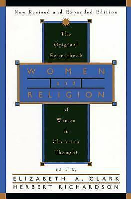 Women and Religion: The Original Sourcebook of Women in Christian Thought by Cl