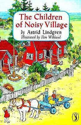 The Children of Noisy Village by Lindgren, Astrid