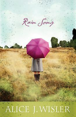 Rain Song by Wisler, Alice J.
