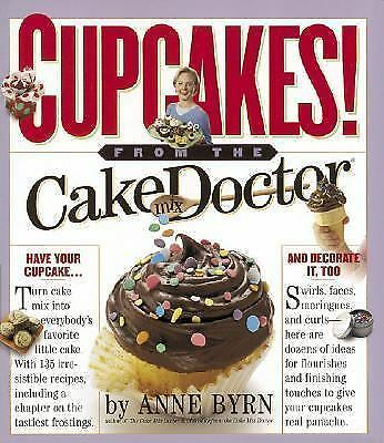 Cupcakes from the Cake Mix Doctor by Anne Byrn
