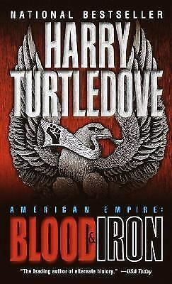 American Empire: Blood & Iron by Turtledove, Harry