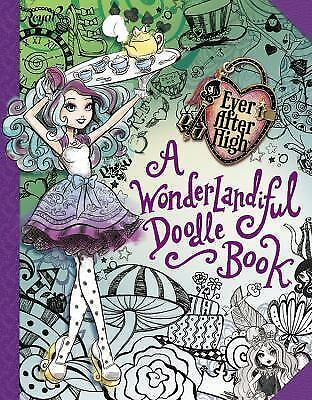 Ever After High:  A Wonderlandiful Doodle Book by Henderson, Jeanine