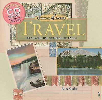 Instant Memories: Travel: Ready-to-Use Scrapbook Pages by Corba, Anna