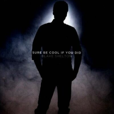 Sure Be Cool If You Did, Blake Shelton, New CD