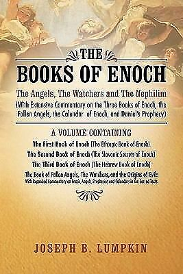 The Books of Enoch: The Angels, The Watchers and The Nephilim: With Extensive C
