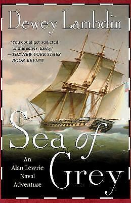 Sea of Grey: An Alan Lewrie Naval Adventure (Alan Lewrie Naval Adventures) by L