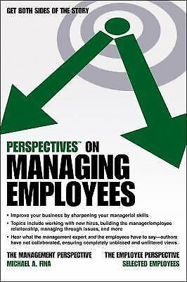 Perspectives on Managing Employees by Fina, Michael A.