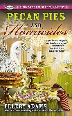 Pecan Pies and Homicides (A Charmed Pie Shoppe Mystery) by Adams, Ellery