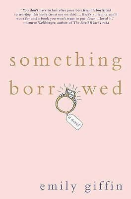 Something Borrowed by Giffin, Emily