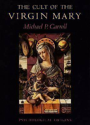The Cult of the Virgin Mary by Carroll, Michael P.