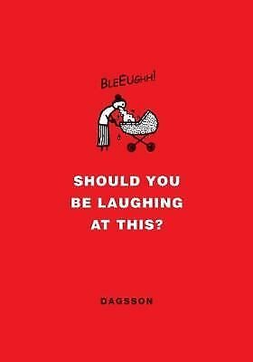 Should You Be Laughing at This? by Dagsson, Hugleikur