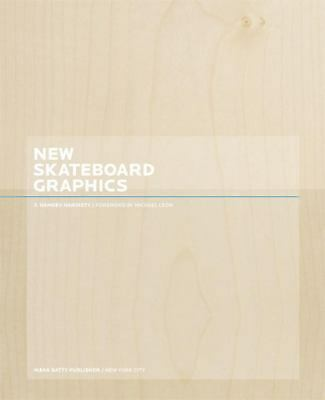 New Skateboard Graphics by Hardisty, J. Namdev