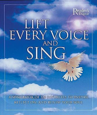 Lift Every Voice and Sing: A Songbook of 128 Favorites, to Inspire, Reflect and