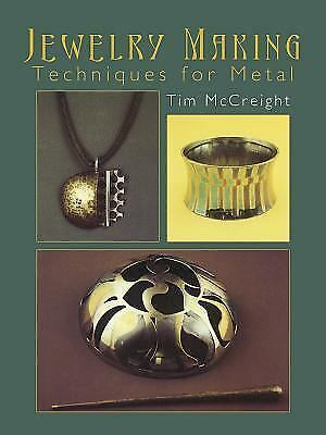 Jewelry Making: Techniques for Metal by McCreight, Tim