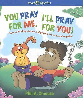 You Pray for Me, I'll Pray for You! (Read Together), Smouse, Phil A., Acceptable