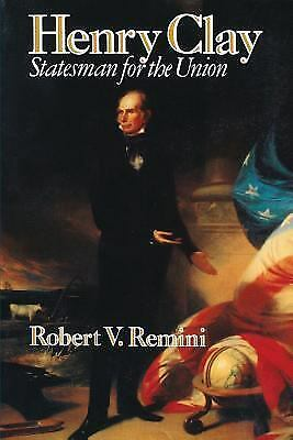 Henry Clay: Statesman for the Union, Robert V. Remini, Acceptable Book