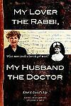 My Lover the Rabbi, My Husband the Doctor: What more could a Jewish girl want?,
